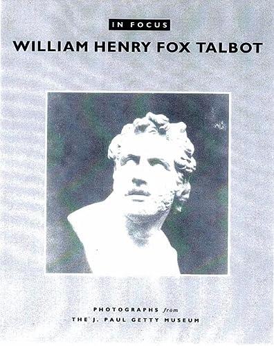 In Focus: William Henry Fox Talbot –: Deborah Ann Gribbon