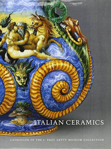 9780892366705: Italian Ceramics: Catalogue of the J. Paul Getty Museum Collection
