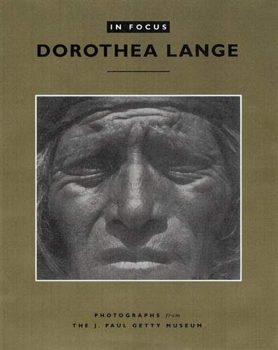 In Focus: Dorothea Lange – Photographs From the J.Paul Getty Museum - Keller, Judith/ Lange, Dorothea