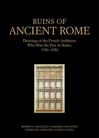 9780892366804: Ruins of Ancient Rome: The Drawings of French Architects Who Won the Prix De Rome 1786-1924