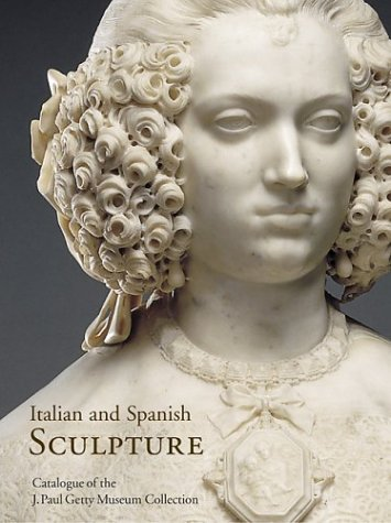9780892366897: Italian and Spanish Sculpture: Catalogue of the J. Paul Getty Museum Collection