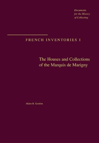 9780892366941: The Houses and Collections of the Marquis de Marigny (French Inventories I: Documents for the History of Collecting)