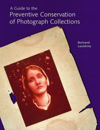 9780892367016: A Guide to the Preventive Conservation of Photograph Collections