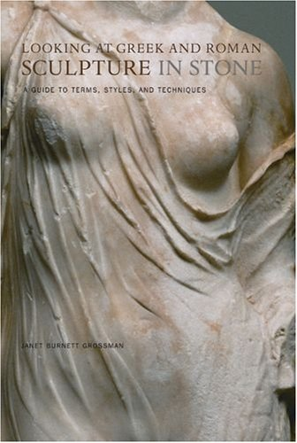 9780892367085: Looking at Greek and Roman Stone Sculpture: A Guide to Terms, Styles, and Techniques