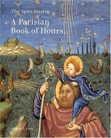9780892367122: The Spitz Master: A Parisian Book of Hours