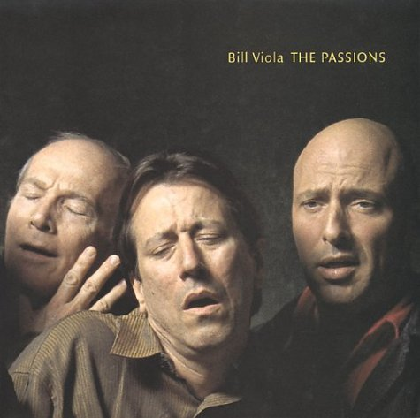9780892367207: Bill Viola: The Passions