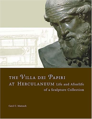 9780892367221: The Villa Dei Papiri at Herculaneum: Life and Afterlife of a Sculpture Collection (Getty Trust Publications: J. Paul Getty Museum)