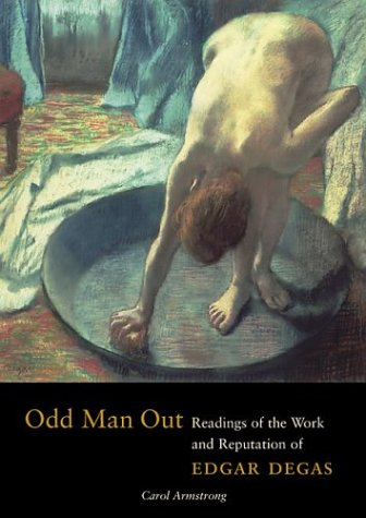 9780892367283: Odd Man Out: Readings of the Work and Reputation of Edgar Degas (Texts & Documents)