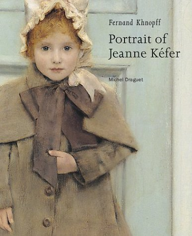 Fernand Khnopff - Portrait of Jeanne Kefer: Michel Draguet
