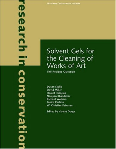 9780892367597: Solvent Gels for the Cleaning of Works of Art: The Residue Question (Research in Conservation)