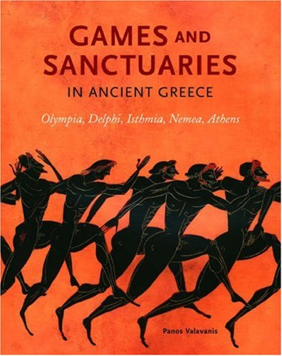 9780892367627: Games and Sanctuaries in Ancient Greece: Olympia, Delphi, Isthmia, Nemea, Athens