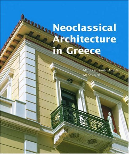 9780892367757: Neoclassical Architecture in Greece (Getty Trust Publications: J. Paul Getty Museum)