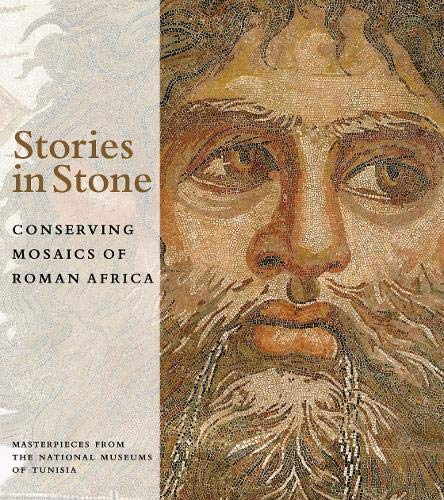 9780892368037: Stories in Stone: Conserving Mosaics of Roman Africa : Masterpieces from the National Museums of Tunisia