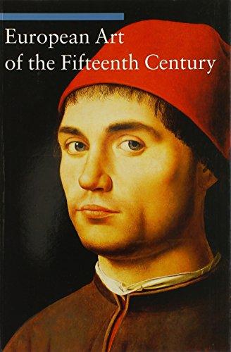 9780892368310: European Art of the Fifteenth Century (Art Through the Centuries)