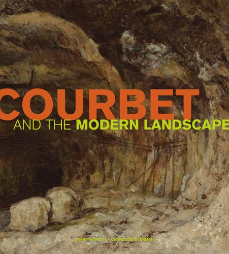 9780892368365: Courbet and the Modern Landscape (Getty Trust Publications: J. Paul Getty Museum)