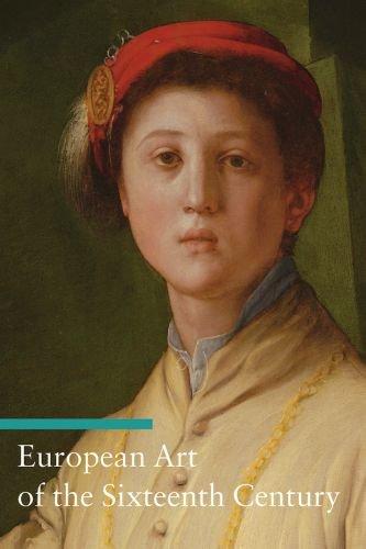 9780892368464: European Art of the Sixteenth Century (Art Through the Centuries)
