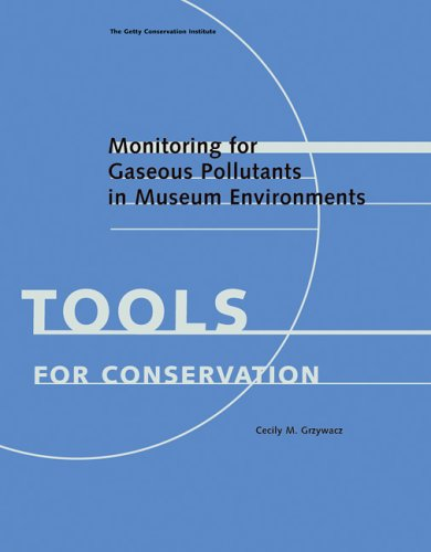 Monitoring for Gaseous Pollutants in Museum Environments (Tools for Conservation): Grzywacz, Cecily
