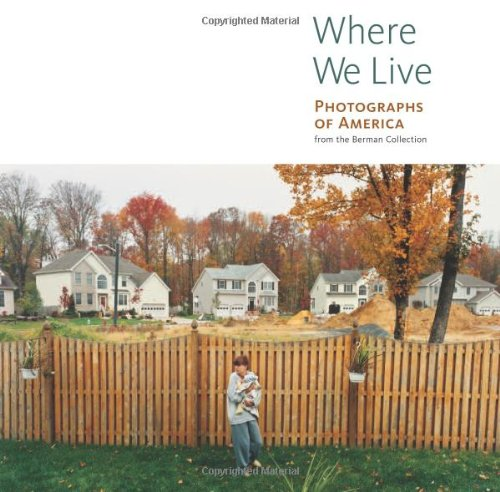 9780892368549: Where We Live: Photographs of America from the Berman Collection