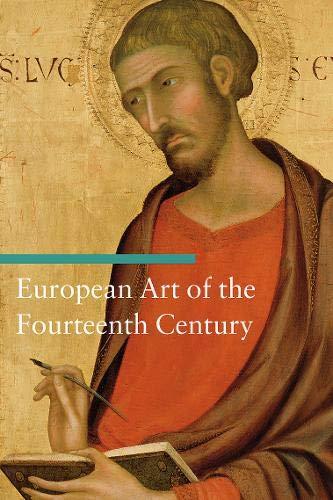 9780892368594: European Art of the Fourteenth Century (Art Through the Centuries)
