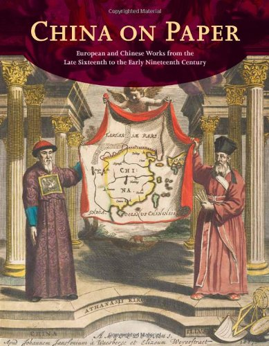 9780892368693: China on Paper: European and Chinese Works from the Late Sixteenth to the Early Nineteenth Century