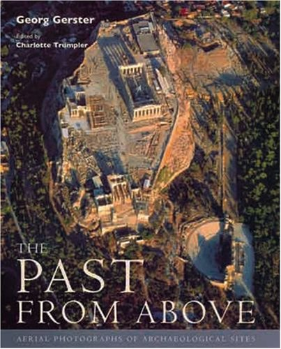 9780892368754: The Past from Above: Aerial Photographs of Archaeological Sites