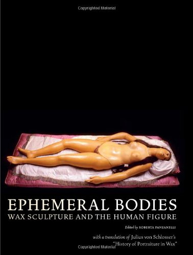 9780892368778: Ephemeral Bodies: Wax Sculpture and the Human Figure (Getty Research Institute)
