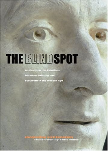 9780892368921: The Blind Spot: An Essay on the Relations between Painting and Sculpture in the Modern Age