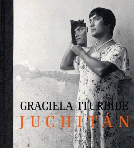 Graciela Iturbide: Juchitan: Keller, Judith