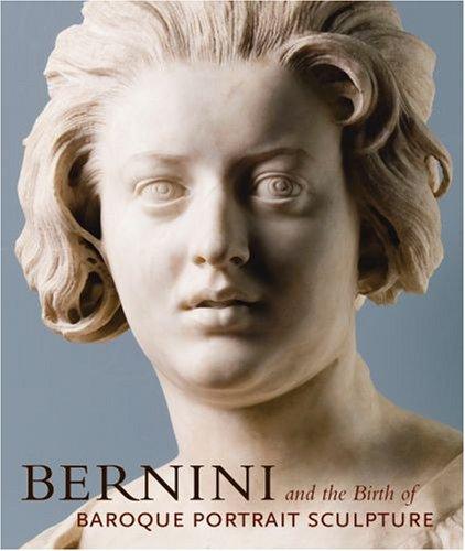9780892369324: Bernini and the Birth of Baroque Portrait Sculpture