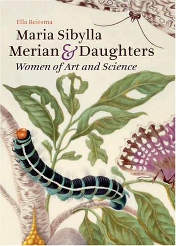 9780892369379: Maria Sibylla Merian and Daughters: Women of Art and Science
