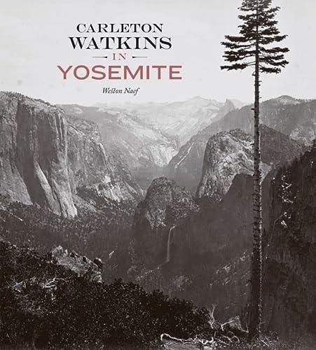 9780892369454: Carleton Watkins in Yosemite