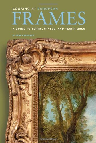 9780892369812: Looking at European Frames: A Guide to Terms, Styles, and Techniques