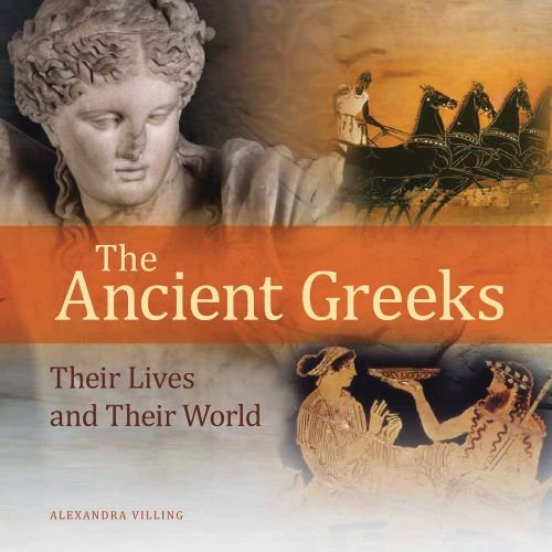 9780892369850: The Ancient Greeks: Their Lives and Their World