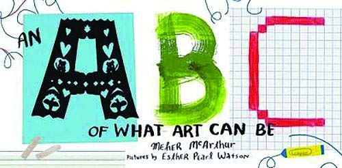 An ABC of What Art Can Be: Mcarthur, .
