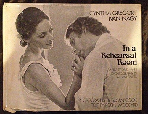In a Rehearsal Room: Cynthia Gregory, Ivan Nagy.: WOODARD, Robin.