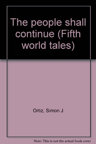 9780892390151: The people shall continue (Fifth world tales) [Paperback] by Ortiz, Simon J