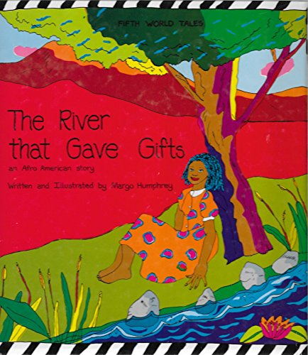 The River That Gave Gifts: An Afro American Story: Humphrey, Margo