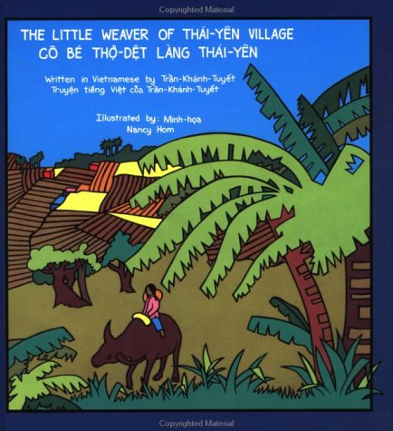 9780892390304: The Little Weaver of Thai-Yen Village/Co Be Th-Det Lang Thai-Yen (Fifth World Tales) (English and Vietnamese Edition)
