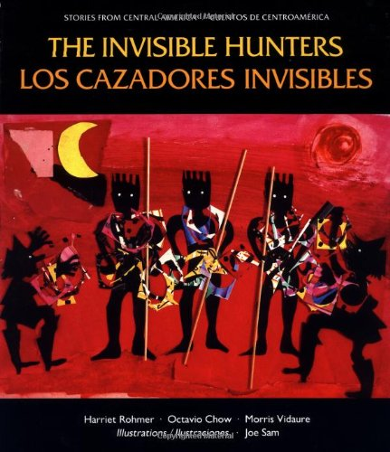 9780892391097: The Invisible Hunters/Los cazadores invisibles (Stories from Central America =)