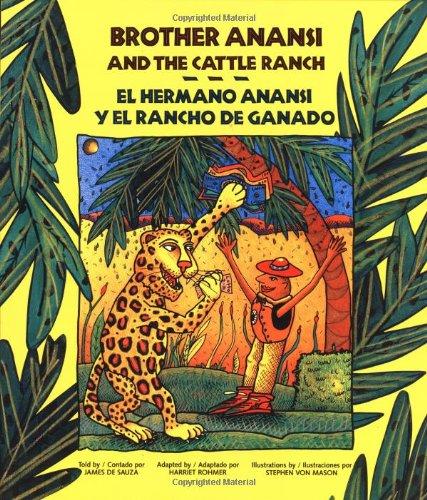 9780892391424: Brother Anansi and the Cattle Ranch/El hermano Anansi y el rancho de ganado