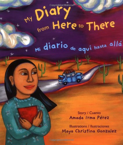 My Diary from Here to There/Mi diario de aqui hasta alla (Pura Belpre Honor Book Author (...