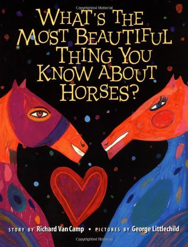 9780892391851: What's the Most Beautiful Thing You Know About Horses?