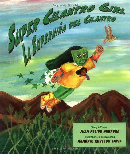 9780892391875: Super Cilantro Girl/La Superniña del Cilantro (English and Spanish Edition)