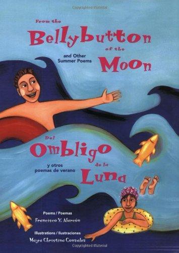 9780892392018: From the Bellybutton of the Moon: And Other Summer Poems / Del Ombligo de la Luna: Y Otros Poemas de Verano (The Magical Cycle of the Seasons Series)
