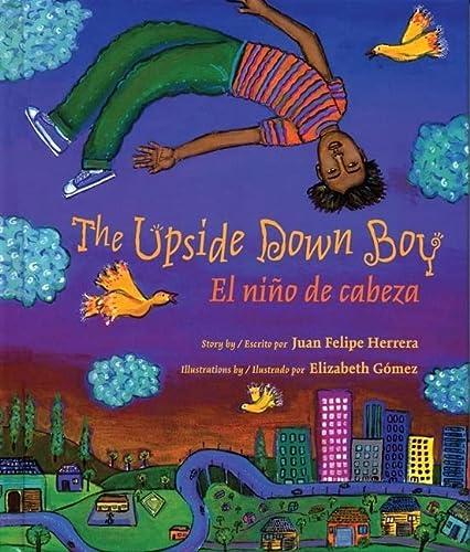 9780892392179: The Upside Down Boy/El Nino de Cabeza