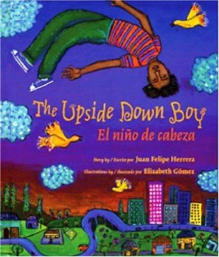 9780892392179: The Upside Down Boy/El nino de cabeza (Rise and Shine)
