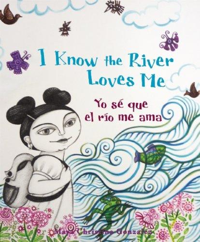 I Know the River Loves Me/Yo se que el rio me ama: Children's Book Press