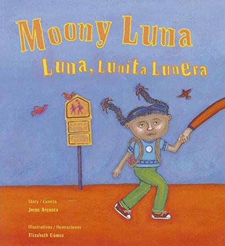 9780892393060: Moony Luna / Luna, Lunita Lunera (English and Spanish Edition)