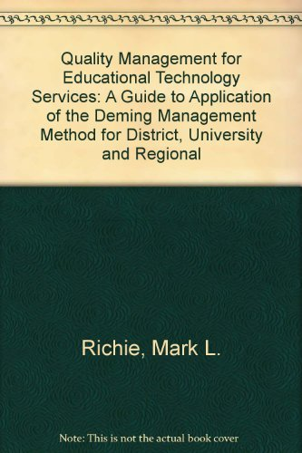 9780892400737: Quality Management for Educational Technology Services: A Guide to Application of the Deming Management Method for District, University and Regional