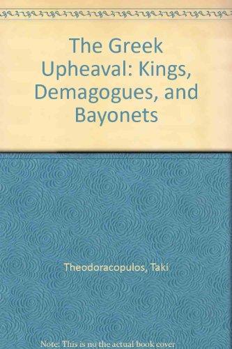 9780892410804: The Greek Upheaval : Kings, Demagogues, and Bayonets